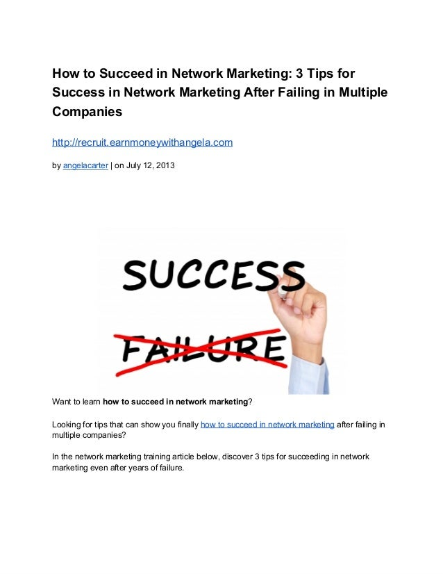 How to Succeed in Network Marketing: 3 Tips for Success in Network Marketing After Failing in Multiple Companies http://re...