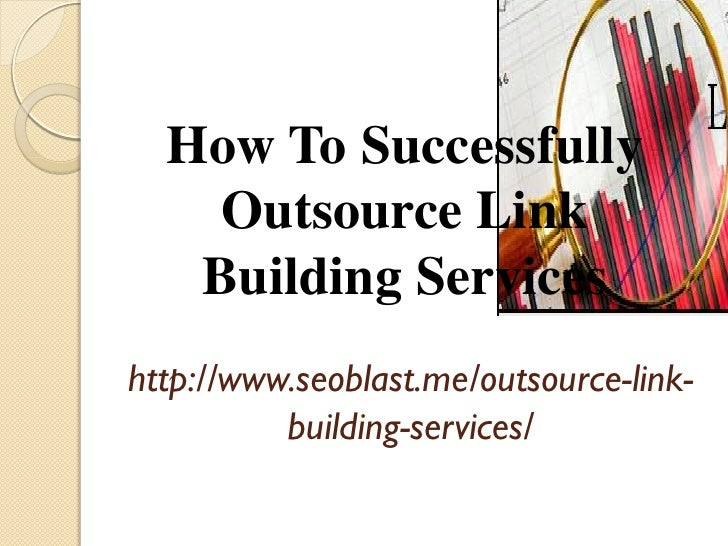 How to successfully outsource link building services ppt
