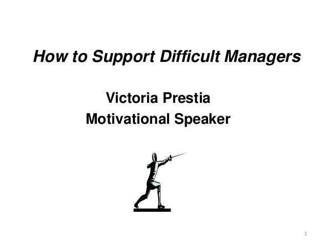 How to Support Difficult Managers Victoria Prestia Motivational Speaker 1