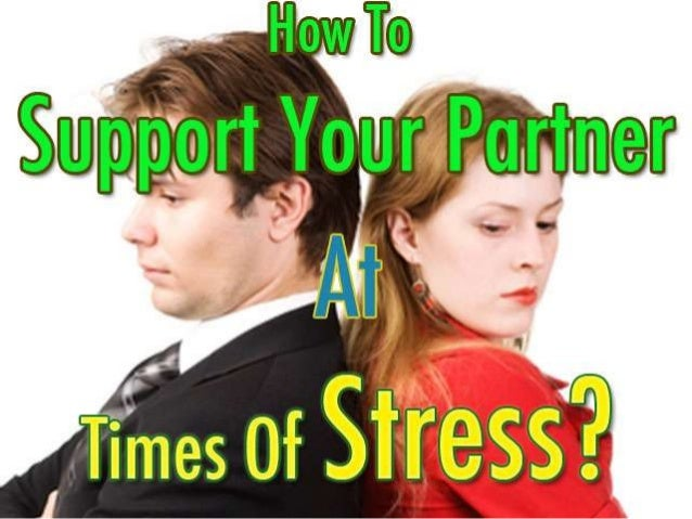 How To support your partner at times of stress