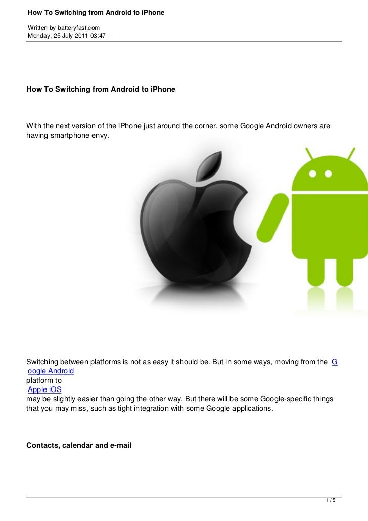 How To Switching from Android to iPhoneWritten by batteryfast.comMonday, 25 July 2011 03:47 -How To Switching from Android...