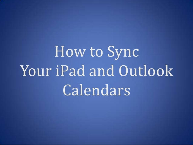 How to Sync Your iPad and Outlook Calendars