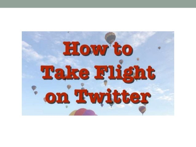 How to Take Flight on Twitter