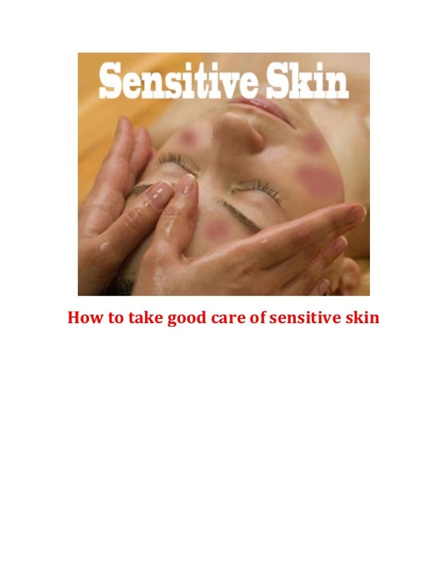 How to take good care of sensitive skin
