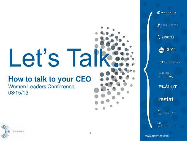 Let's TalkHow to talk to your CEOWomen Leaders Conference03/15/13                           1                             ...