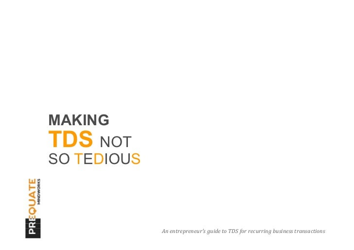 MAKINGTDS NOTSO TEDIOUS             An entrepreneur's guide to TDS for recurring business transactions                    ...