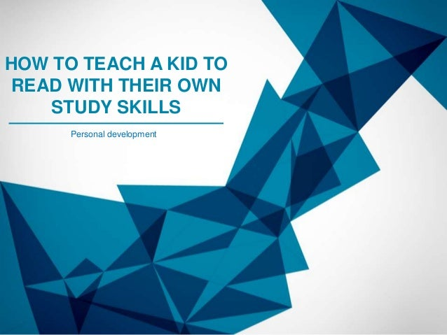 How to teach a kid to read with their own study skills