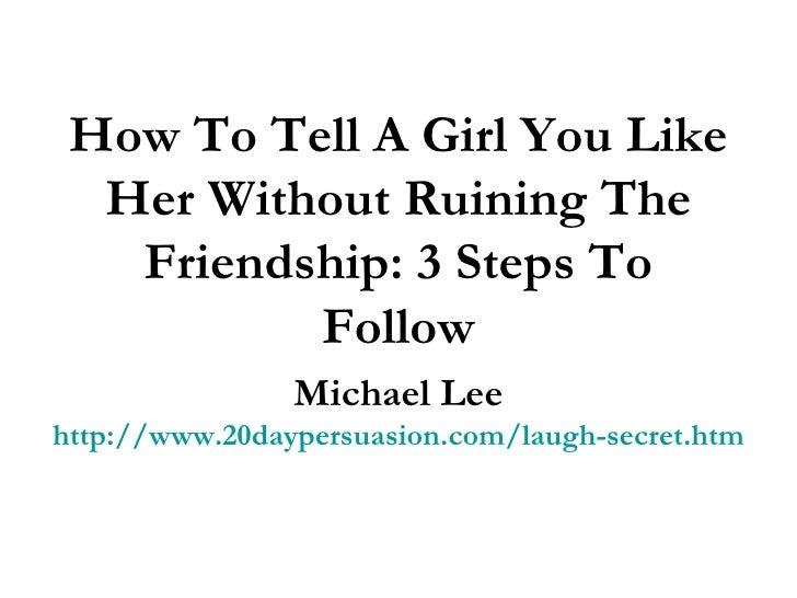 Tell Girl You Like Her