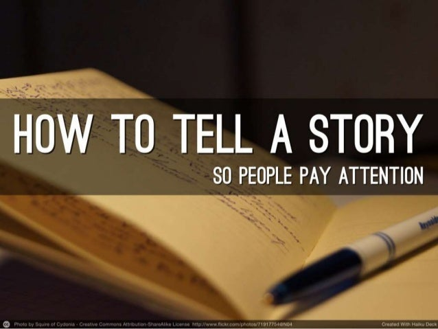 How to tell a story so people pay attention