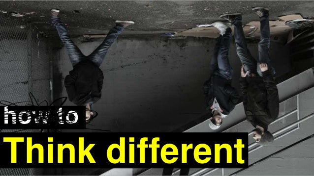 how to Think different