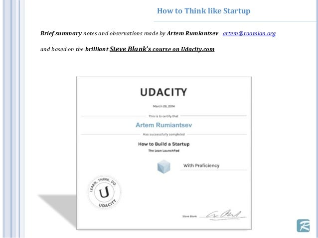 How to Think like Startup Brief summary notes and observations made by Artem Rumiantsev artem@roomian.org and based on the...