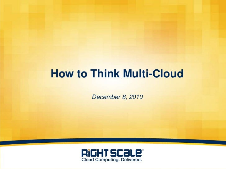 How to Think Multi-CloudDecember 8, 2010<br />