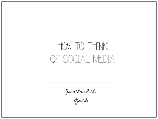 How to Think of Social Media
