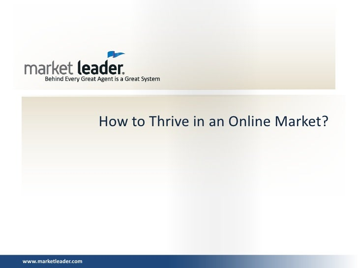 How to Thrive in an Online Market?www.marketleader.com