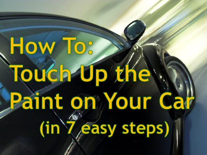 How to touch up the paint on your car