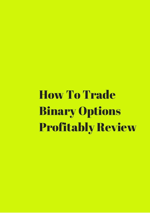 How to trade binary options profitably.com