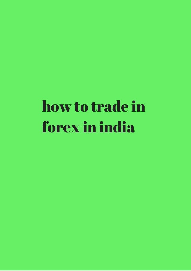 Forex trading is legal in india