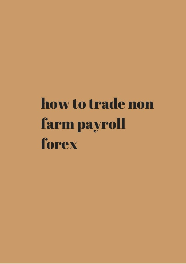 How to trade forex non farm payroll