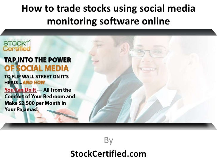 How to trade stocks using social media     monitoring software online                 By          StockCertified.com