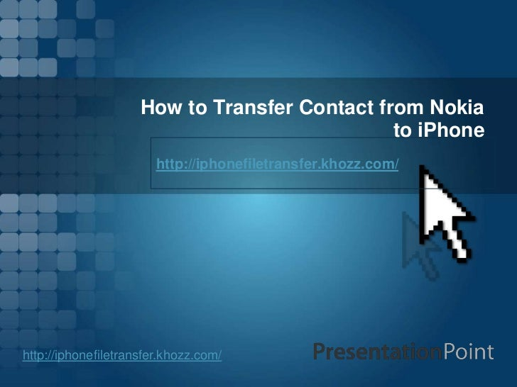 How to Transfer Contact from Nokia                                               to iPhone                        http://i...