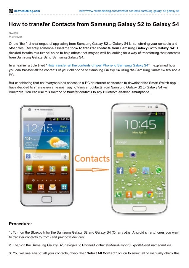 netmediablog.com  http://www.netmediablog.com/transfer-contacts-samsung-galaxy-s2-galaxy-s4  How to transfer Contacts from...