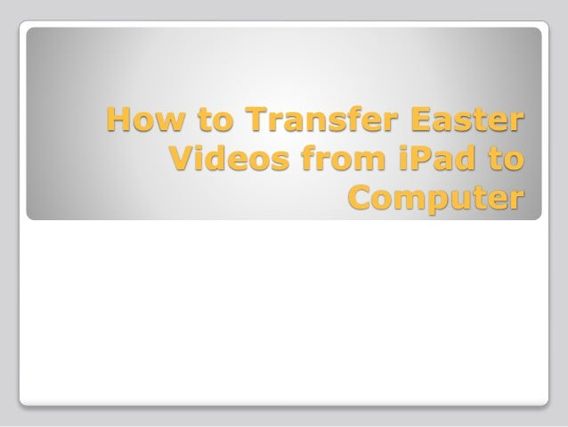 how to add videos in ipad from computer