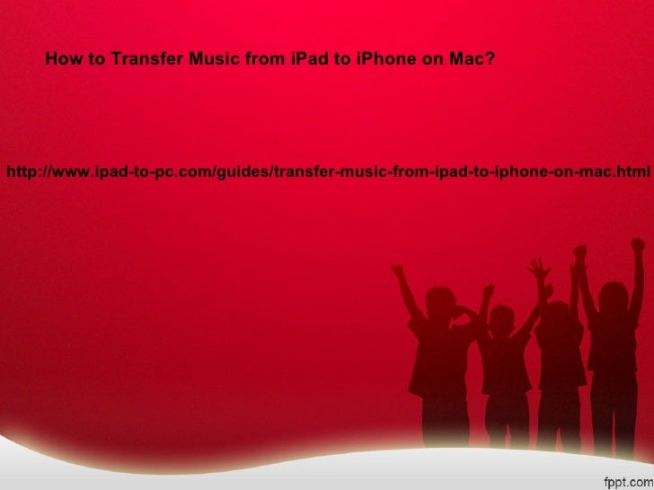 How to transfer music from i pad to iphone on mac