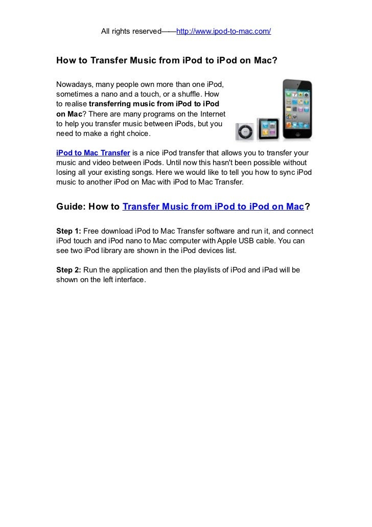 All rights reserved——http://www.ipod-to-mac.com/How to Transfer Music from iPod to iPod on Mac?Nowadays, many people own m...