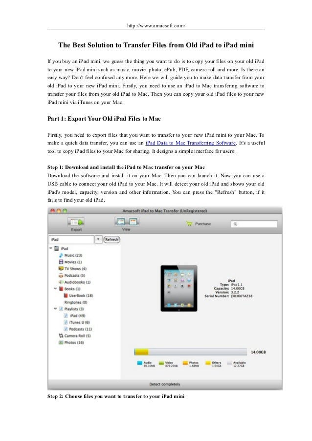 http://www.amacsoft.com/    The Best Solution to Transfer Files from Old iPad to iPad miniIf you buy an iPad mini, we gues...