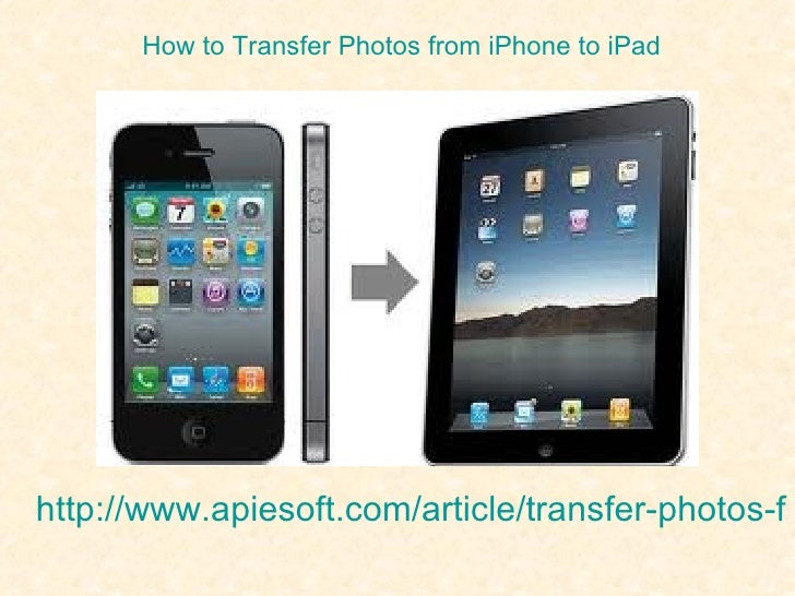 How to Transfer Photos from iPhone to iPadhttp://www.apiesoft.com/article/transfer-photos-fr