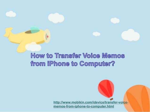 how to get voice memos from iphone to computer