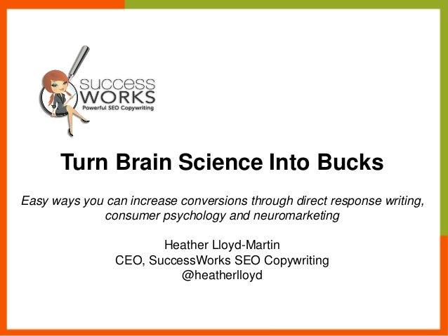 How To Turn Brain Science Into Bucks by Heather Lloyd Martin