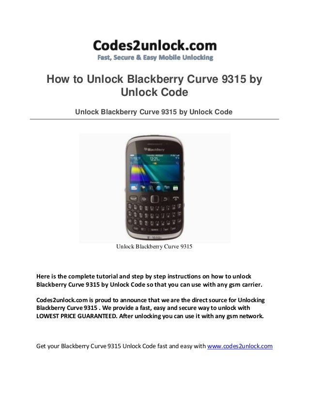 How to Unlock Blackberry Curve 9315 by Unlock Code Unlock Blackberry Curve 9315 by Unlock Code Unlock Blackberry Curve 931...