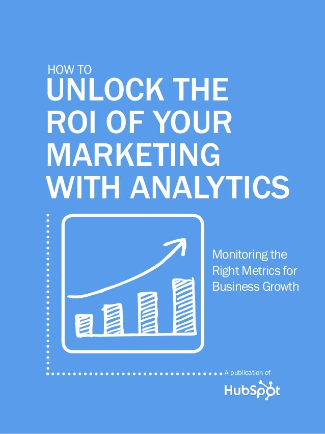 How to unlock_the_roi_of_your_marketing_with_analytics
