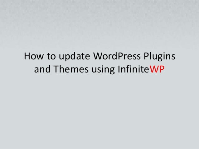 How to update WordPress Plugins and Themes using InfiniteWP