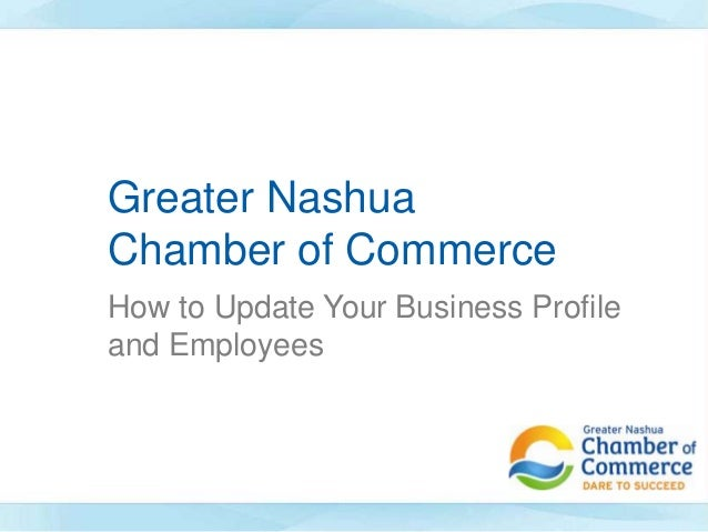 Greater Nashua Chamber of Commerce How to Update Your Business Profile and Employees