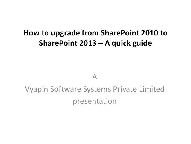 How to upgrade from SharePoint 2010 to SharePoint 2013 – a quick guide