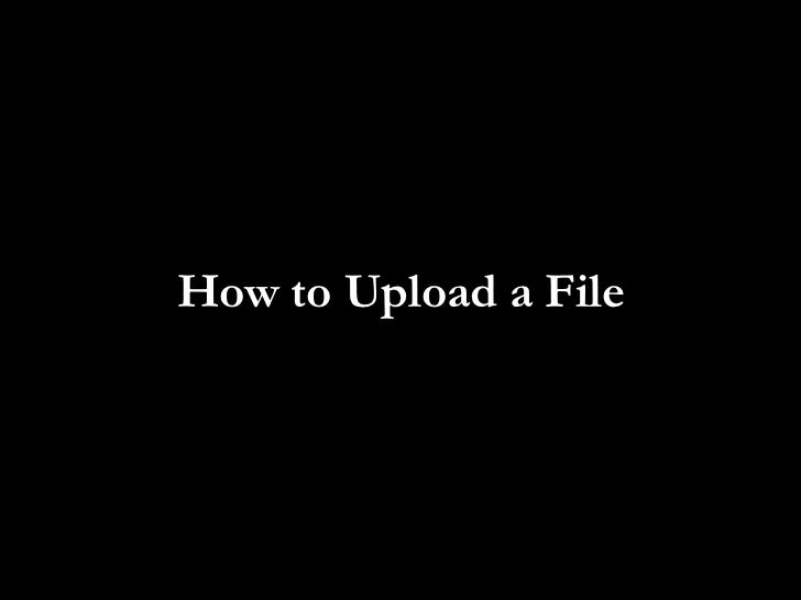 How to Upload a File