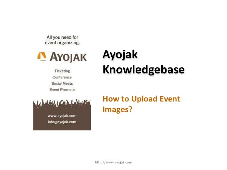 How to Upload Event Images? http://www.ayojak.com