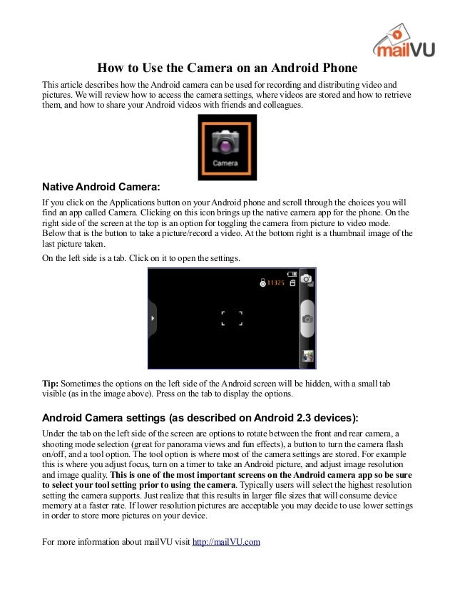 How to Use the Camera on an Android PhoneThis article describes how the Android camera can be used for recording and distr...