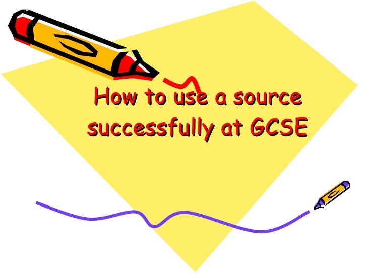 How to use a source successfully at GCSE
