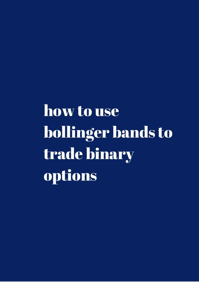 Trading binary options with bollinger bands