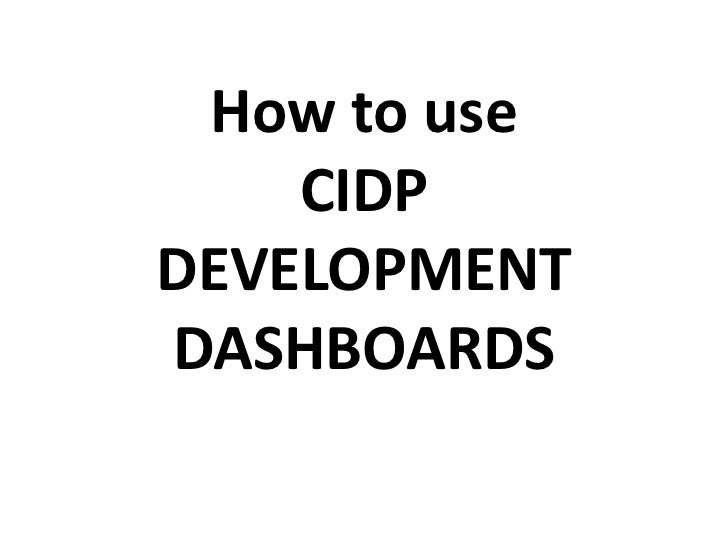 How to use    CIDPDEVELOPMENTDASHBOARDS