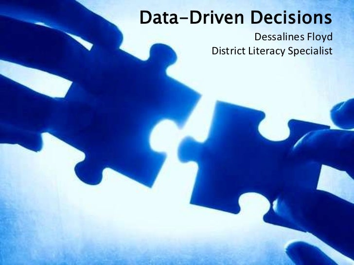 Data-Driven DecisionsDessalines FloydDistrict Literacy Specialist<br />