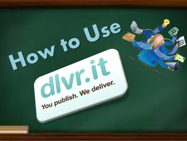 How to use dlvr.it