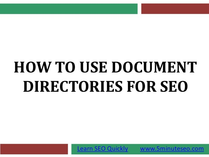HOW TO USE DOCUMENT DIRECTORIES FOR SEO      Learn SEO Quickly   www.5minuteseo.com