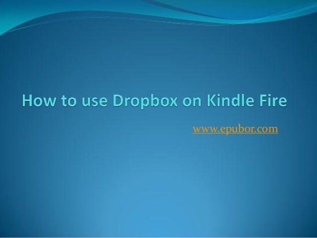 How to use dropbox on kindle fire