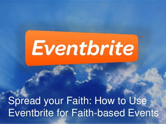 Spread your Faith!  How to Leverage Eventbrite for Faith-based Events