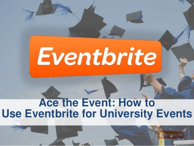 Ace the Event! How to Leverage Eventbrite for University Events