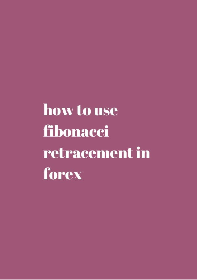 How to use fibonacci retracement in forex